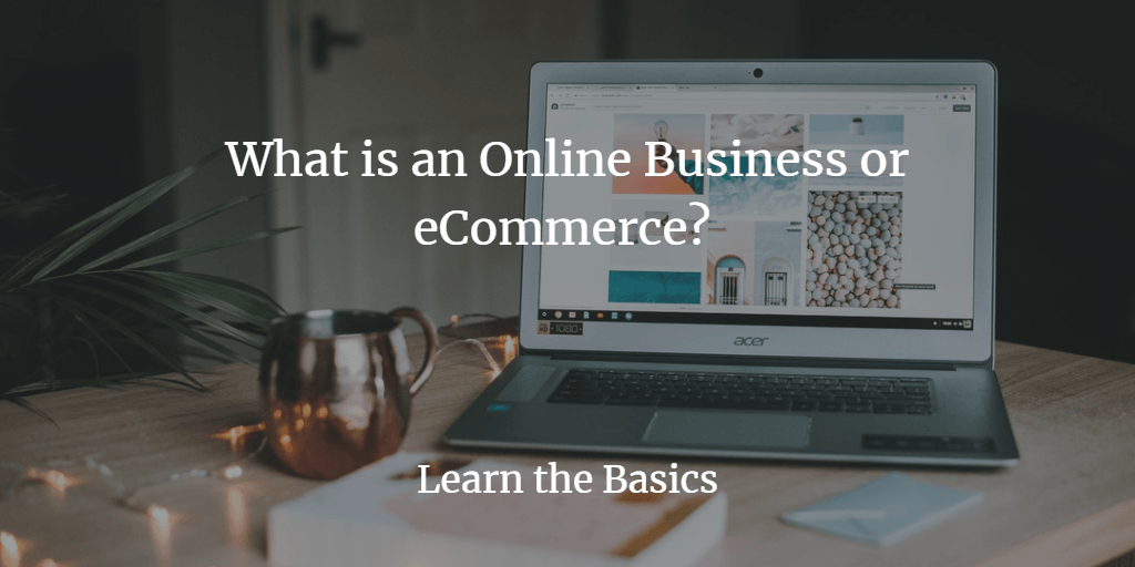 What is an Online Business or eCommerce